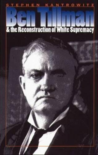 9780807825303: Ben Tillman and the Reconstruction of White Supremacy (Fred W. Morrison Series in Southern Studies)