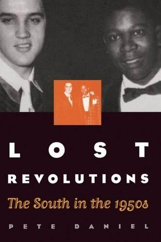 Lost Revolutions: The South in the 1950s: Daniel, Pete
