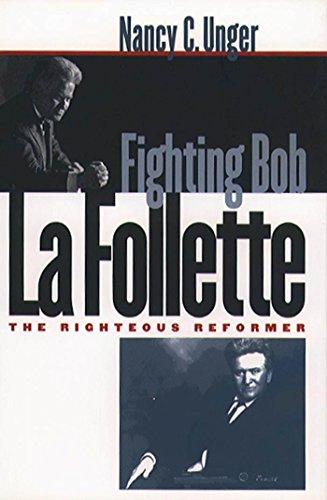9780807825457: Fighting Bob La Follette: The Righteous Reformer