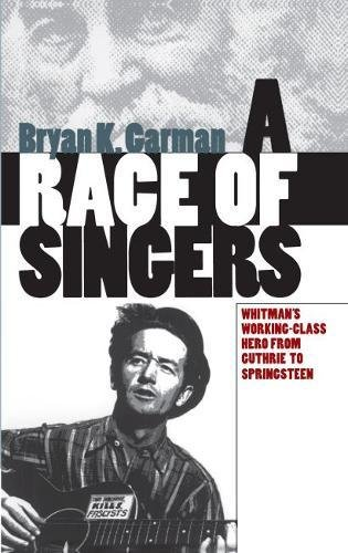 9780807825587: A Race of Singers: Whitman's Working-Class Hero from Guthrie to Springsteen (Cultural Studies of the United States)
