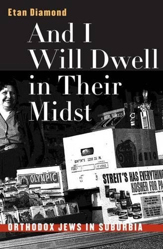 9780807825761: And I Will Dwell in Their Midst: Orthodox Jews in Suburbia