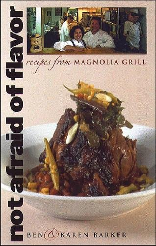 9780807825853: Not Afraid of Flavor: Recipes from Magnolia Grill