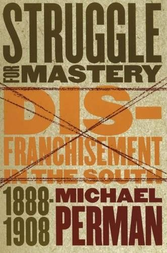 9780807825938: Struggle for Mastery: Disfranchisement in the South, 1888-1908 (Fred W. Morrison Series in Southern Studies)