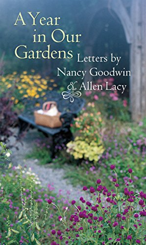 9780807826034: A Year in Our Gardens: Letters by Nancy Goodwin and Allen Lacy