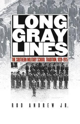 Long Gray Lines: The Southern Military School: Jr., Rod Andrew