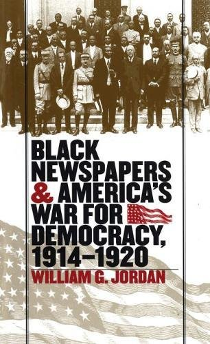 9780807826225: Black Newspapers and America's War for Democracy, 1914-1920