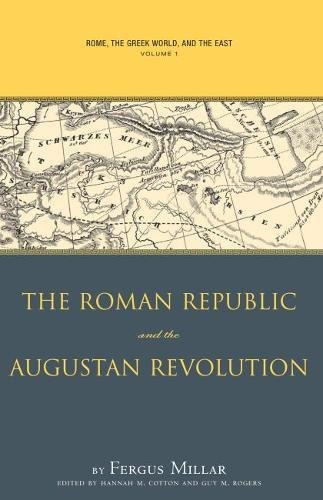 9780807826645: Rome the Greek World, and the East: Volume 1: The Roman Republic and the Augustan Revolution