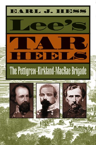9780807826874: Lee's Tar Heels: The Pettigrew-Kirkland-MacRae Brigade