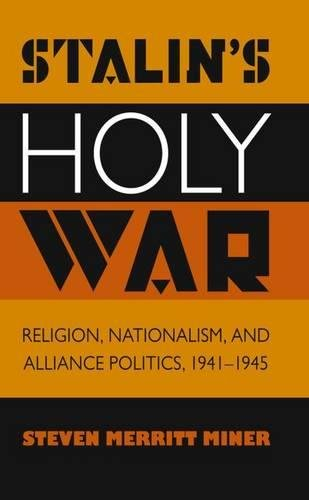 9780807827369: Stalin's Holy War: Religion, Nationalism, and Alliance Politics, 1941-1945