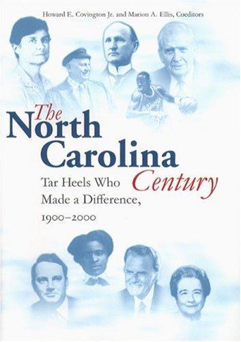 The North Carolina Century: Tar Heels Who Made a Difference, 1900-2000 (Hardback)