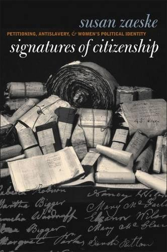 9780807827598: Signatures of Citizenship: Petitioning, Antislavery, & Women's Political Identity