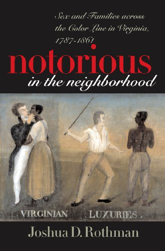 9780807827680: Notorious in the Neighborhood: Sex and Families Across the Color Line in Virginia, 1787-1861