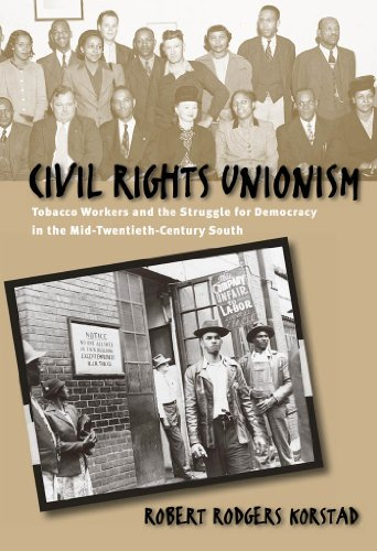 9780807827819: Civil Rights Unionism: Tobacco Workers and the Struggle for Democracy in the Mid-Twentieth-Century South