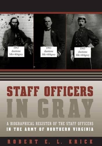 Staff Officers in Gray: A Biographical Register: Krick, Robert E.