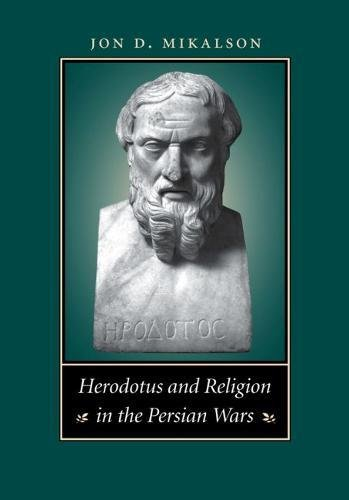 Herodotus and Religion in the Persian Wars: Mikalson, Jon D.