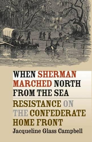 9780807828090: When Sherman Marched North from the Sea: Resistance on the Confederate Home Front (Civil War America)