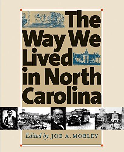 The Way We Lived in North Carolina: MOBLEY, JOE A., EDITOR