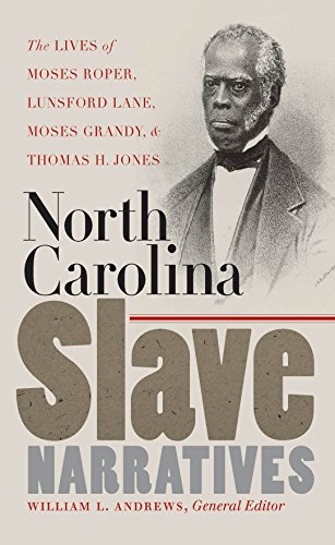9780807828212: North Carolina Slave Narratives: The Lives of Moses Roper, Lunsford Lane, Moses Grandy, and Thomas H. Jones (The John Hope Franklin Series in African American History and Culture)