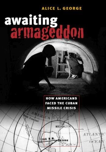 9780807828281: Awaiting Armageddon: How Americans Faced the Cuban Missile Crisis