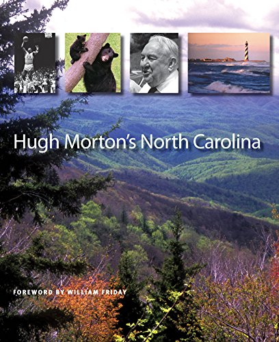 HUGH MORTON'S NORTH CAROLINA: Morton, Hugh. Fwd. William Friday
