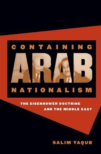 9780807828342: Containing Arab Nationalism: The Eisenhower Doctrine and the Middle East (The New Cold War History)