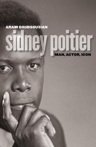 Sidney Poitier: Man, Actor, Icon (Hardcover): Aram Goudsouzian