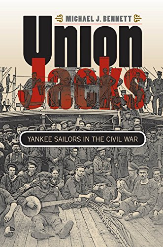 Union Jacks: Yankee Sailors in the Civil War (Civil War America): Bennett, Michael J.