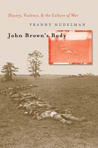 9780807828830: John Brown's Body: Slavery, Violence, and the Culture of War (Cultural Studies of the United States)