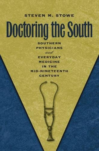 9780807828854: Doctoring the South: Southern Physicians and Everyday Medicine in the Mid-Nineteenth Century (Studies in Social Medicine)