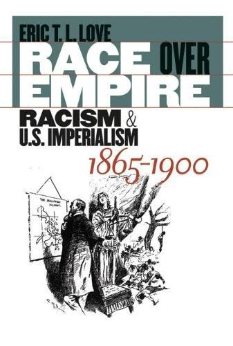 9780807829004: Race over Empire: Racism and U.S. Imperialism, 1865-1900