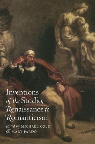 9780807829035: Inventions of the Studio, Renaissance to Romanticism (Bettie Allison Rand Lectures in Art History)