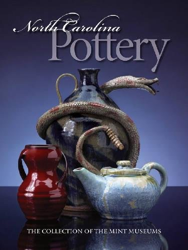North Carolina Pottery: The Collection of the Mint Museums: Barbara Stone Perry, Mint Museum