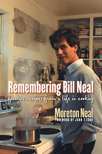 9780807829134: Remembering Bill Neal: Favorite Recipes from a Life in Cooking