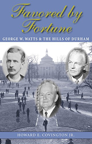 9780807829172: Favored by Fortune: George W. Watts and the Hills of Durham