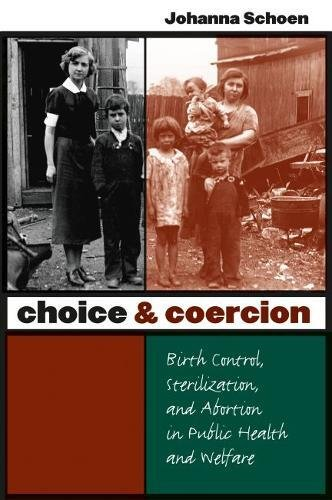 9780807829196: Choice and Coercion: Birth Control, Sterilization, and Abortion in Public Health and Welfare (Gender and American Culture)