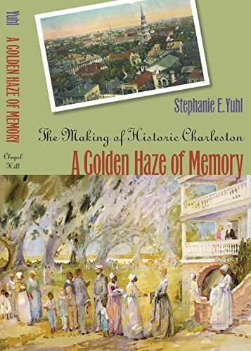 9780807829363: A Golden Haze of Memory: The Making of Historic Charleston