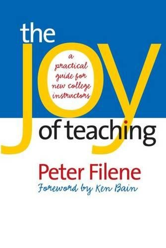 9780807829424: The Joy of Teaching: A Practical Guide for New College Instructors (H. Eugene and Lillian Youngs Lehman Series)