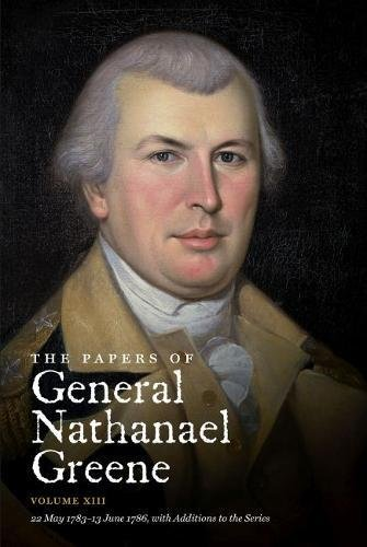 9780807829431: The Papers of General Nathanael Greene: Volume XIII: 22 May 1783 - 13 June 1786, with Additions to the Series (Published for the Rhode Island Historical Society)