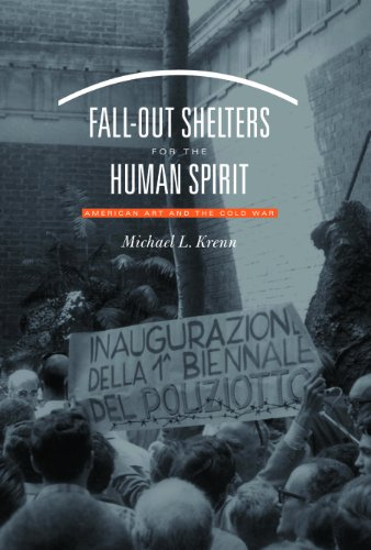 9780807829455: Fall-out Shelters For The Human Spirit: American Art And The Cold War