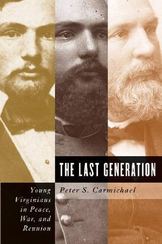 9780807829486: The Last Generation: Young Virginians in Peace, War, and Reunion (Civil War America)