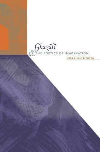 9780807829523: Ghazali and the Poetics of Imagination (Islamic Civilization and Muslim Networks)