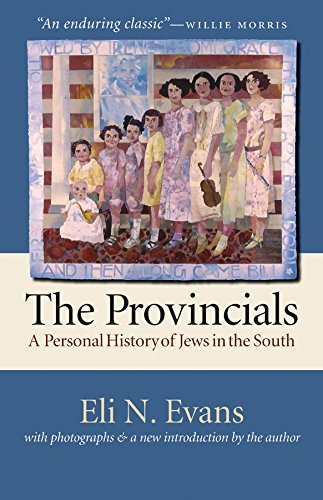 9780807829585: The Provincials: A Personal History of Jews in the South (With Photographs and a New Introduction by the Author)