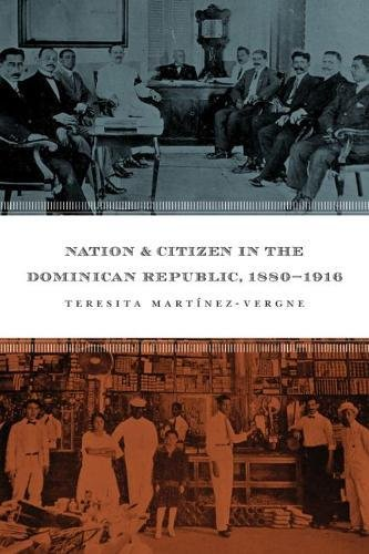 9780807829769: Nation and Citizen in the Dominican Republic, 1880-1916