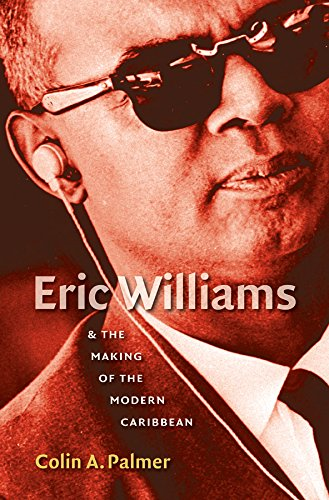 9780807829875: Eric Williams and the Making of the Modern Caribbean