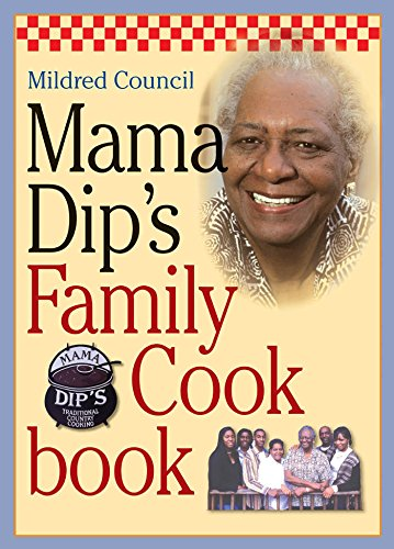 Mama Dip's Family Cookbook: Council, Mildred