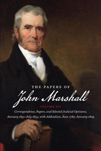 The Papers Of John Marshall In 12 Volumes, Complete: Marshall, John; edited by Herbert A. Johnson, ...