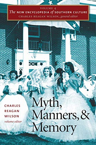 9780807830291: The New Encyclopedia of Southern Culture: Volume 4: Myth, Manners, and Memory