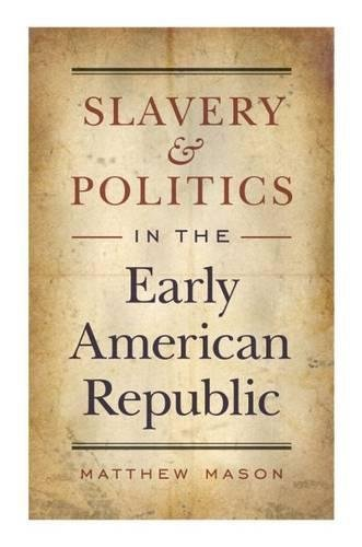 9780807830499: Slavery and Politics in the Early American Republic