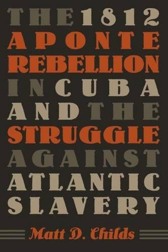 9780807830581: The 1812 Aponte Rebellion in Cuba and the Struggle against Atlantic Slavery (Envisioning Cuba)