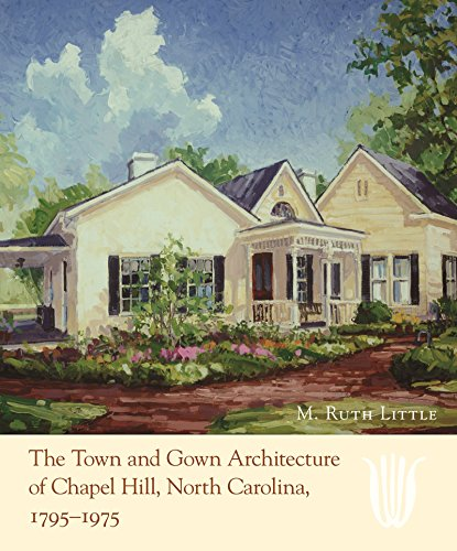 9780807830727: The Town and Gown Architecture of Chapel Hill, North Carolina, 1795-1975 (Distributed for the Preservation Society of Chapel Hill)
